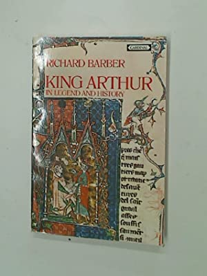 King Arthur in Legend and History.: Barber, Richard