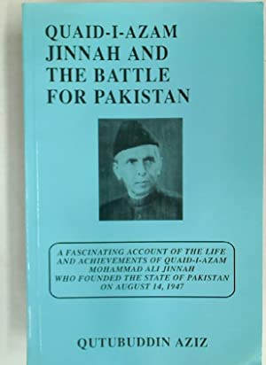 Quaid-i-Azam Jinnah and the Battle for Pakistan: Aziz, Qutubuddin
