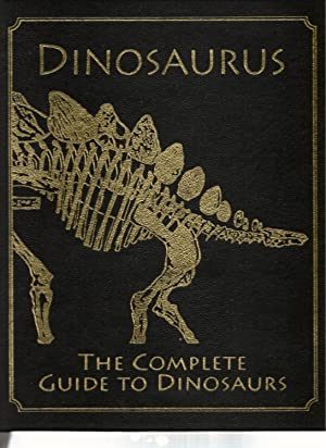 Dinosaurus. The Complete Guide to Dinosaurs: Steve Parker