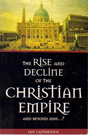 The Rise and Decline of the Christian: Guthridge, Ian