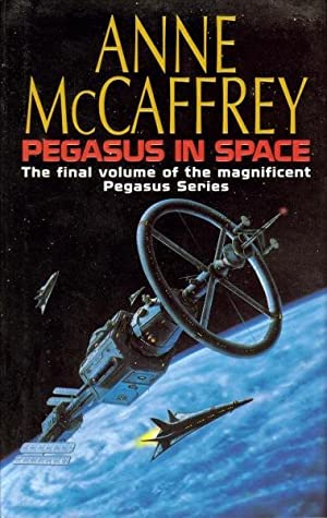 Pegasus in Space : The Final Volume of the Magnificent Pegasus Series