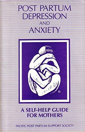 Post Partum Depression And Anxiety : A Self-Help Guide For Mothers: P P P S S