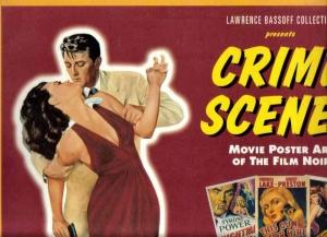 Lawrence Bassoff Collection Presents Crime Scenes Movie Poster Art of the Film Noir - 100 Films I...