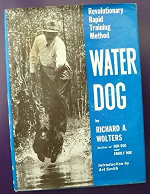 Water Dog: Revolutionary Rapid Training Method: SIGNED BY AUTHOR