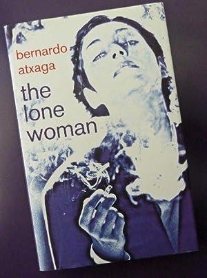 The Lone Woman: Atxaga, Bernardo;Costa, Margaret Jull (Trans.)