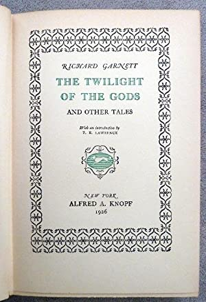 The Twilight of the Gods: Garnett, Richard; Lawrence, T. E. (Intro.)