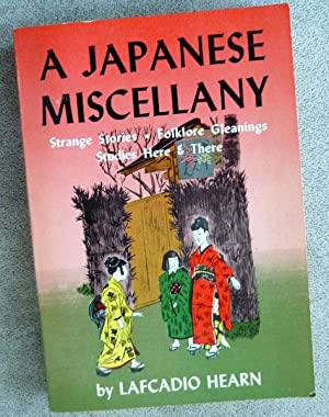 A Japanese Miscellany: Hearn, Lafcadio