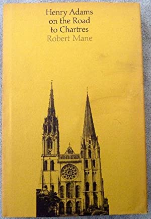 Henry Adams on the Road to Chartres: Mane, Robert