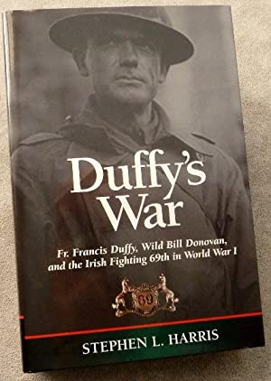Duffy's War: Fr. Francis Duffy, Wild Bill: Harris, Stephen L.