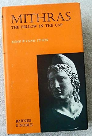 Mithras: The Fellow in the Cap: Wynne-Tyson, Esme