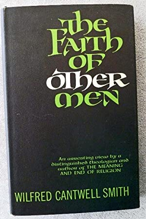 The Faith of Other Men: Smith, Wilfred Cantwell
