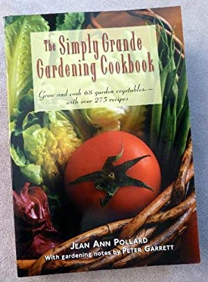 The Simply Grande Gardening Cookbook: Pollard, Jean Ann;