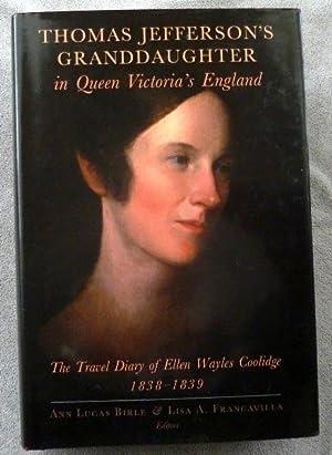 Thomas Jefferson's Granddaughter in Queen Victoria's England: Coolidge,Ellen Wayles; Birle,