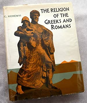 The Religion of the Greeks and Romans: Kerenyi, C.