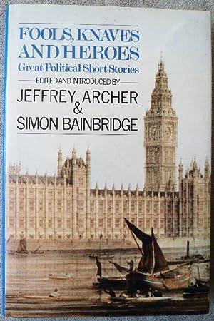 Fools, Knaves and Heroes: Archer, Jeffrey;Bainbridge, Simon