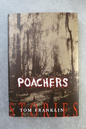 Poachers: Stories: SIGNED BY AUTHOR: Franklin, Tom