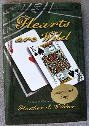 Hearts are Wild: SIGNED BY AUTHOR: Webber, Heather S.