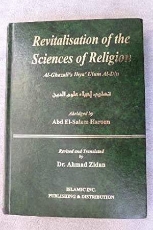 Al-Ghazali's Ihya' Ulum Al-din: Revitalisation of the: Zidan, Ahmad; Haroun,