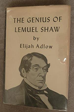 The Genius of Lemuel Shaw: SIGNED BY AUTHOR: Adlow, Elijah