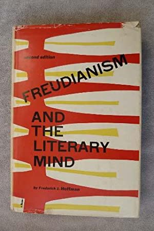 Freudianism and the Literary Mind: Hoffman, Frederick J.