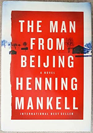 The Man from Beijing: SIGNED BY AUTHOR: Mankell, Henning
