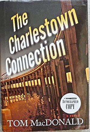The Charlestown Connection: SIGNED BY AUTHOR: MacDonald, Tom