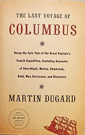 The Last Voyage Of Columbus: Being The Epic Tale Of The Great Captain's Fourth Expedition, Includ...