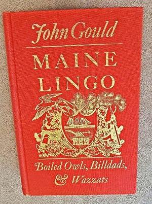 Maine Lingo: Boiled Owls, Billdads, & Wazzats: Gould, John; Ross, Lillian; Down East Magazine ...