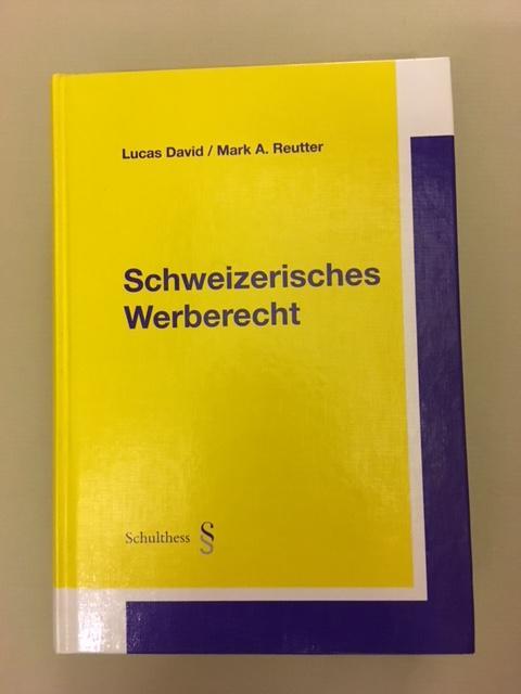 Schweizerisches Werberecht - DAVID, LUCAS / REUTTER, A.MARK
