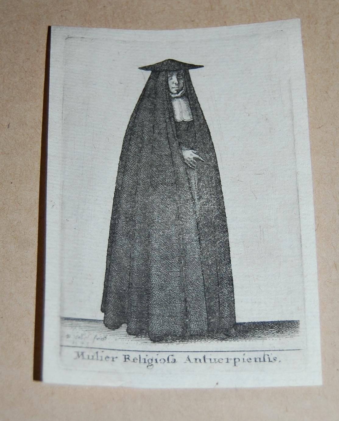 Mulier Religiosa Antuerpiensis. Original Etching Fashion Plate. Hollar, Wenceslaus. Pagination: Single leaf, plate. A fine, clean impression, with large and clean margins. Original etching, beautiful. Mounting tape at top of verso cor