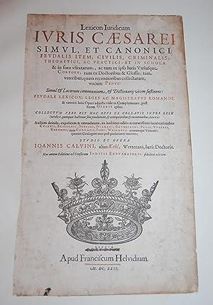 Lexicon Iuridicum Iuris Caesarei Simul Et Canonici: Calvinus, alias Kahl