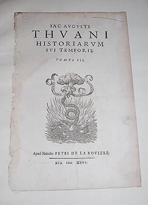 Historiarum Sui Temporis. Tomus III. TITLE PAGE.: de Thou, Jacques