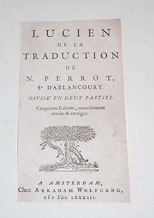 Lucien de la Traduction de N. Perrot,: Lucian, of Samsata.