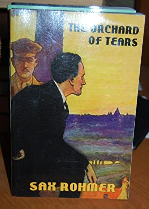 The Orchard of Tears.: Rohmer, Sax.