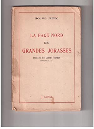 LA FACE NORD DES GRANDES JORASSES, dédicacé: Edouard Frendo