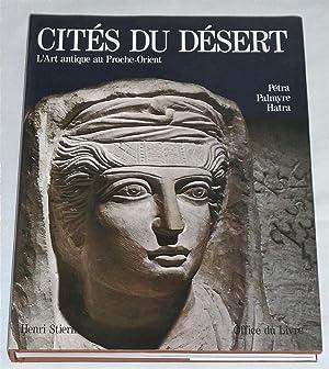 Cités Du Désert - L'Art Antique au: Par Henri Stierlin