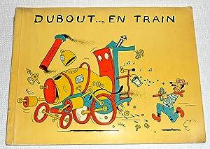 Dubout en Train: Par Albert Dubout