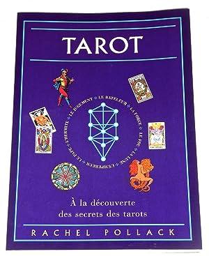 Tarot - A la découverte des secrets: Par Rachel Pollack