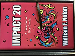 Impact 20: a Collection of Short Stories (Signed First Edition Limited to 52 Lettered Copies! ): ...