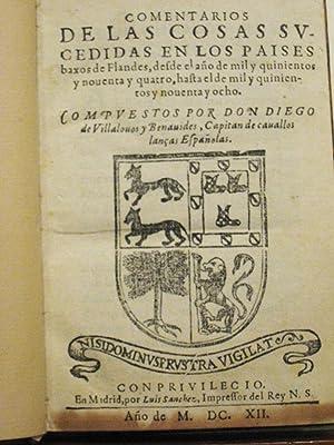 Comentarios de las cosas sucedidas en los Paises baxos de Flandes,desde el año de mil ...