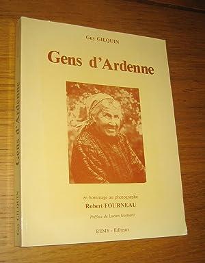 Gens d'Ardenne. En hommage au photographe Robert Fourneau.: Gilquin (Guy)