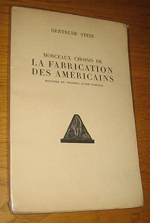 Morceaux choisis de La fabrication des Américains.: Stein (Gertrude)