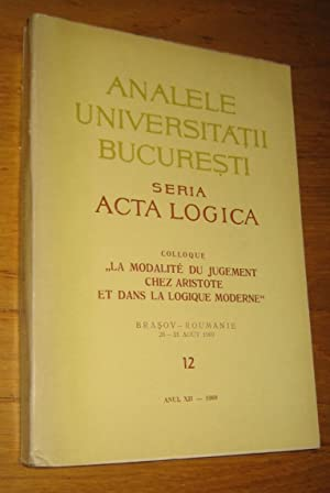 Analele Universitatii Bucuresti. Seria Acta logica. Colloque: Collectif (dir. Ath.