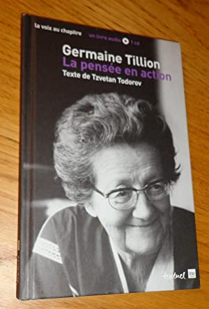 Germaine Tillion. La pensée en action.