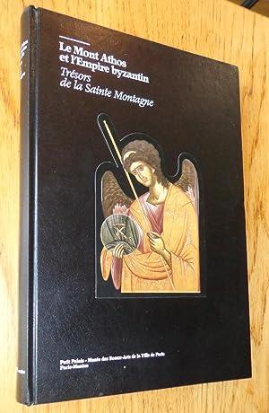 Le Mont Athos et l'Empire byzantin. Trésors: Collectif
