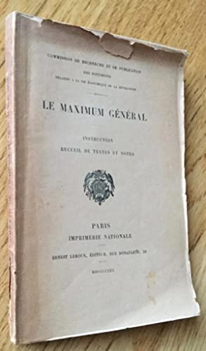 Le maximum général. Instruction. Recueil de textes et notes.