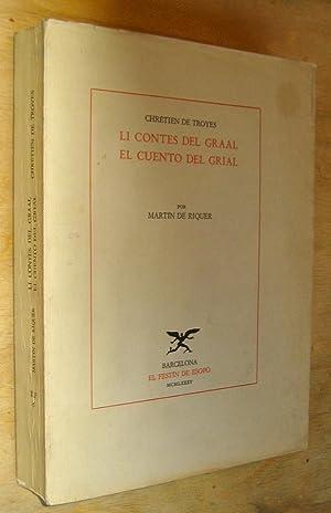 Li contes del graal. El cuento del grial. Por Martín de Riquer. Edición bilingüe...