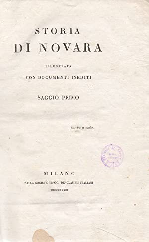 Storia di Novara illustrata con documenti inediti. Saggio primo [-saggio secondo]