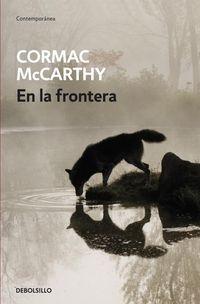 EN LA FRONTERA: MCCARTHY,CORMAC