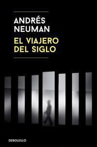 EL VIAJERO DEL SIGLO: NEUMAN, ANDRES